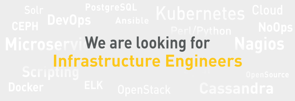 We are looking for Infrastructure Engineers